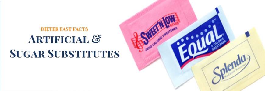 Artificial and Sugar Substitutes
