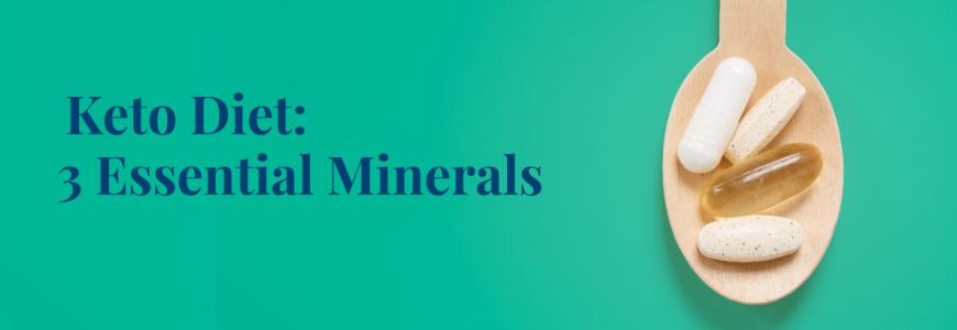 Keto Diet - 3 Essential Minerals